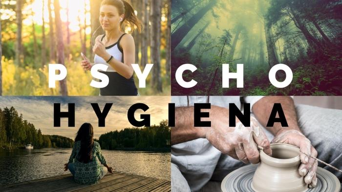 Psychohygiena…